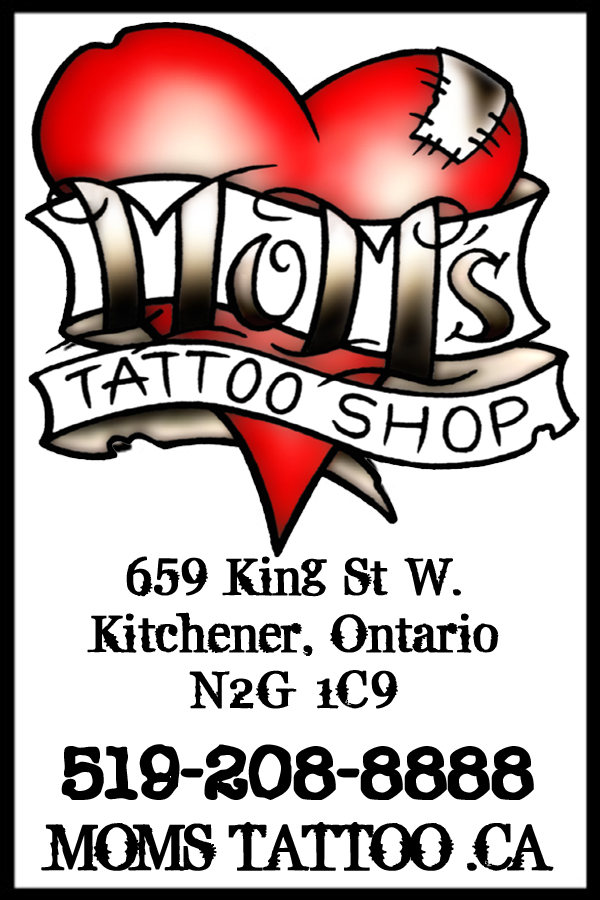 Mom's Tattoo Shop 43 King St. N. Waterloo, Ontario http://www.momstattoo.ca